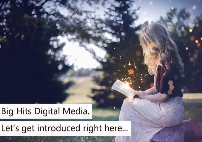 Creating digital media - Big Hits Digital Media